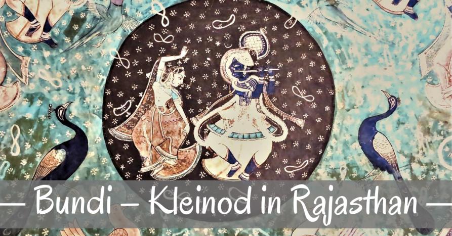 Bundi – Kleinod in Rajasthan
